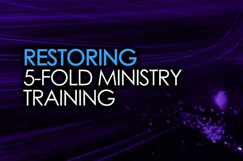 Restoring 5 Fold Ministry Training